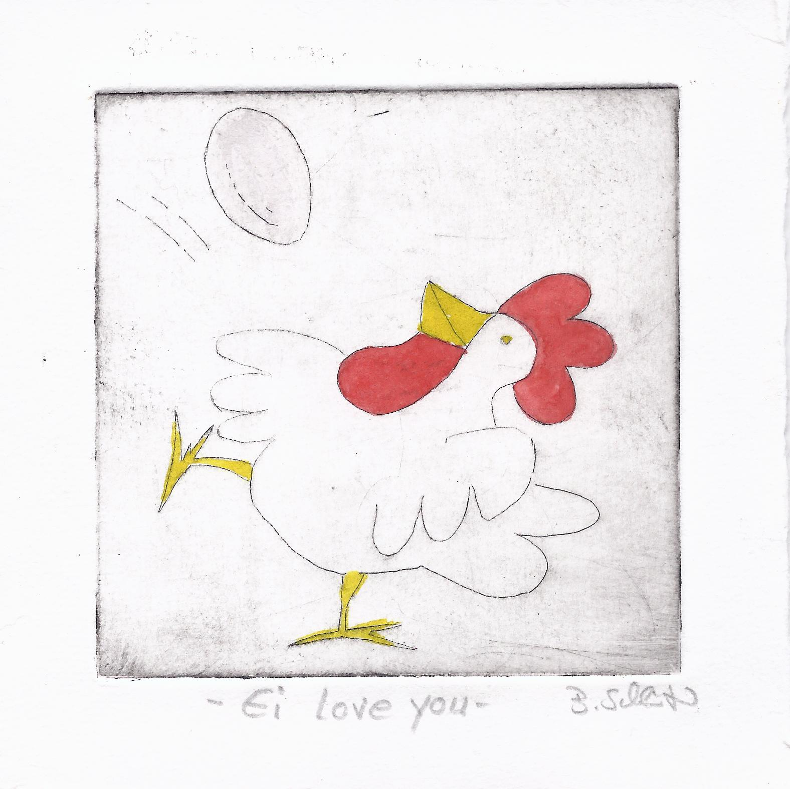 Huhn, Ei love you / Barbara Schlüter /